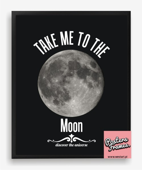posters frames take me to the moon typografia plakat. Black Bedroom Furniture Sets. Home Design Ideas